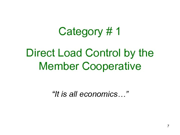 """Category # 1 Direct Load Control by the Member Cooperative """"It is all economics…"""""""
