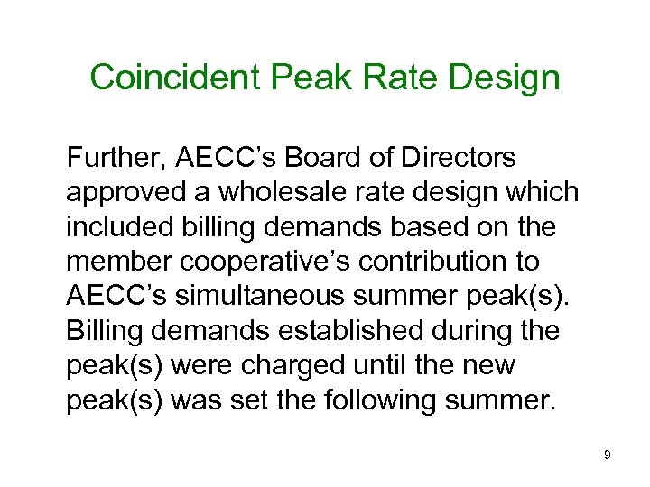 Coincident Peak Rate Design Further, AECC's Board of Directors approved a wholesale rate design