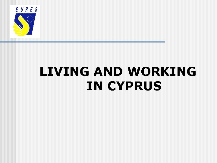 LIVING AND WORKING IN CYPRUS