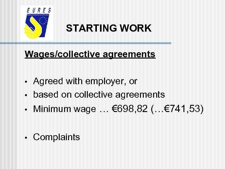 STARTING WORK Wages/collective agreements • Agreed with employer, or based on collective agreements •