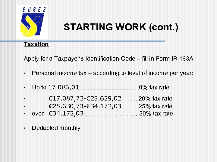 STARTING WORK (cont. ) Taxation Apply for a Taxpayer's Identification Code – fill in