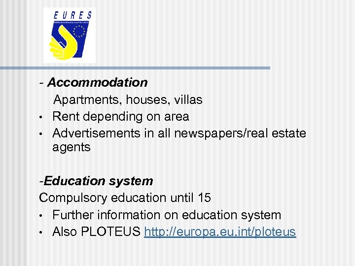 - Accommodation Apartments, houses, villas • Rent depending on area • Advertisements in all
