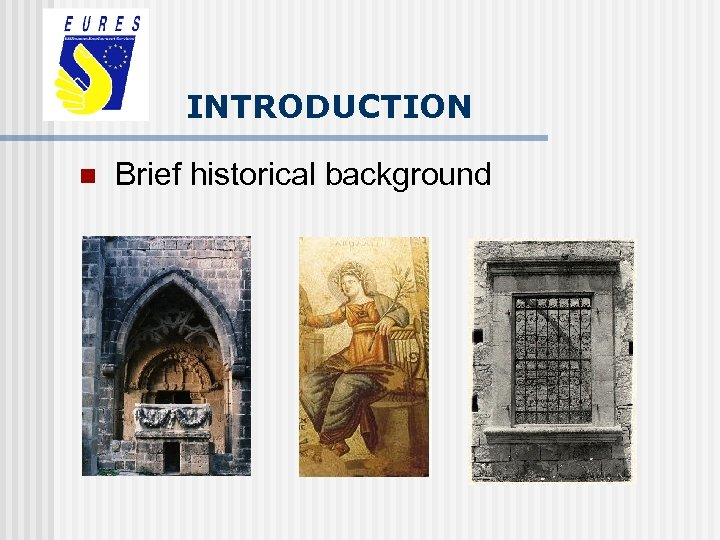 INTRODUCTION n Brief historical background