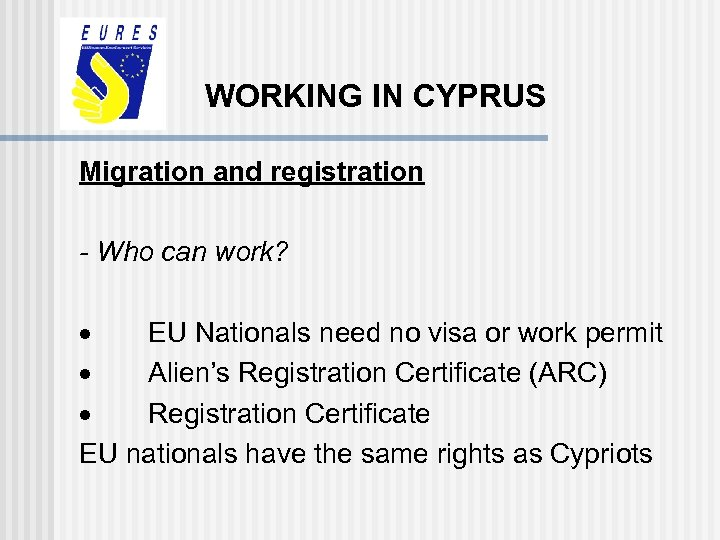 WORKING IN CYPRUS Migration and registration - Who can work? · EU Nationals need