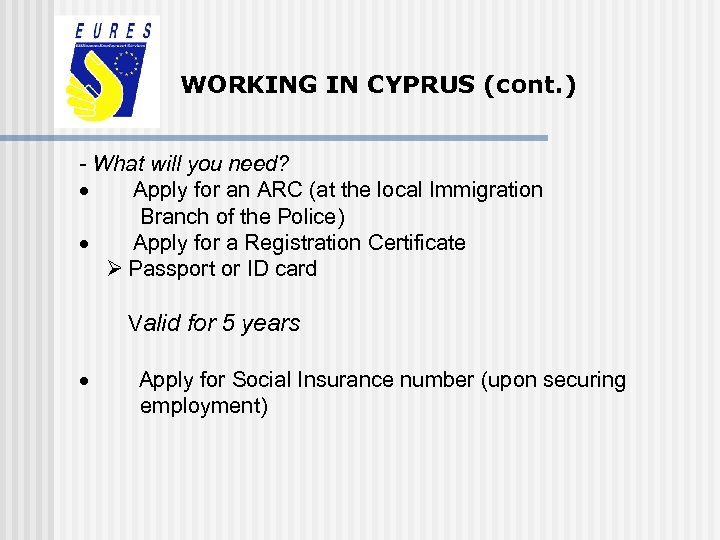 WORKING IN CYPRUS (cont. ) - What will you need? · Apply for an