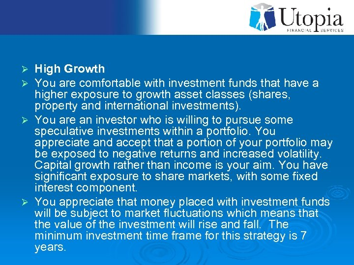 High Growth You are comfortable with investment funds that have a higher exposure to