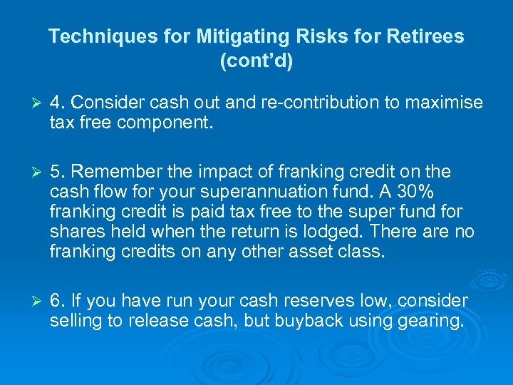Techniques for Mitigating Risks for Retirees (cont'd) Ø 4. Consider cash out and re-contribution