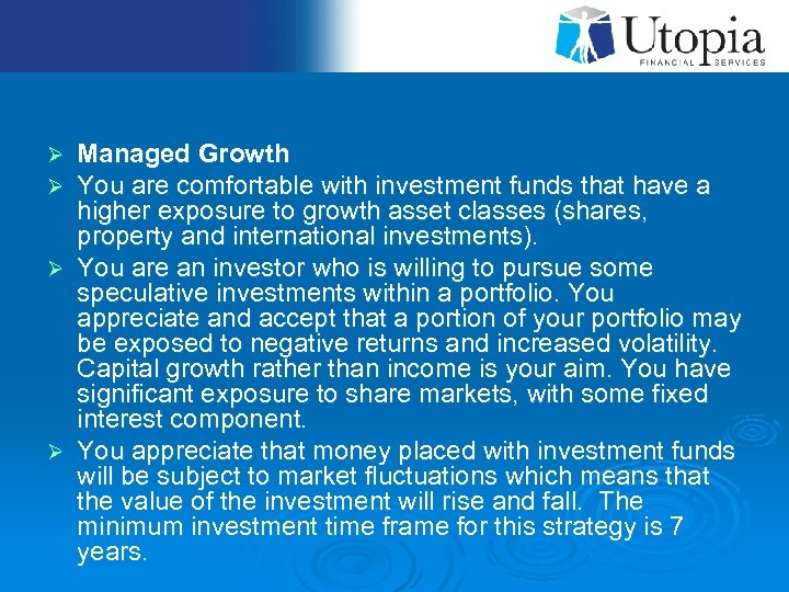 Managed Growth You are comfortable with investment funds that have a higher exposure to