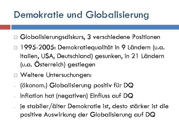 Demokratie und Globalisierung - Globalisierungsdiskurs, 3 verschiedene Positionen 1995 -2005: Demokratiequalität in 9 Ländern