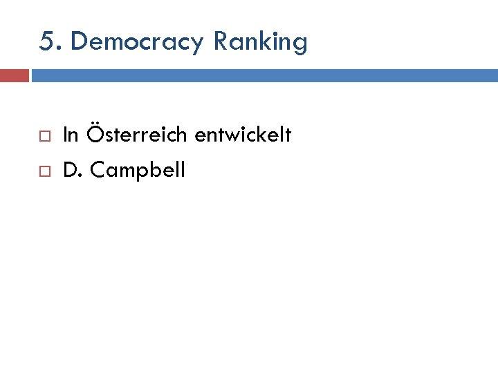 5. Democracy Ranking In Österreich entwickelt D. Campbell