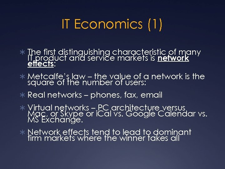 IT Economics (1) Ü The first distinguishing characteristic of many IT product and service
