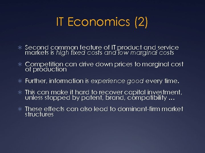 IT Economics (2) Ü Second common feature of IT product and service markets is
