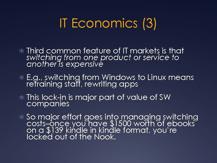 IT Economics (3) Ü Third common feature of IT markets is that switching from