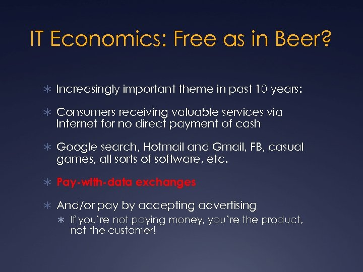 IT Economics: Free as in Beer? Ü Increasingly important theme in past 10 years: