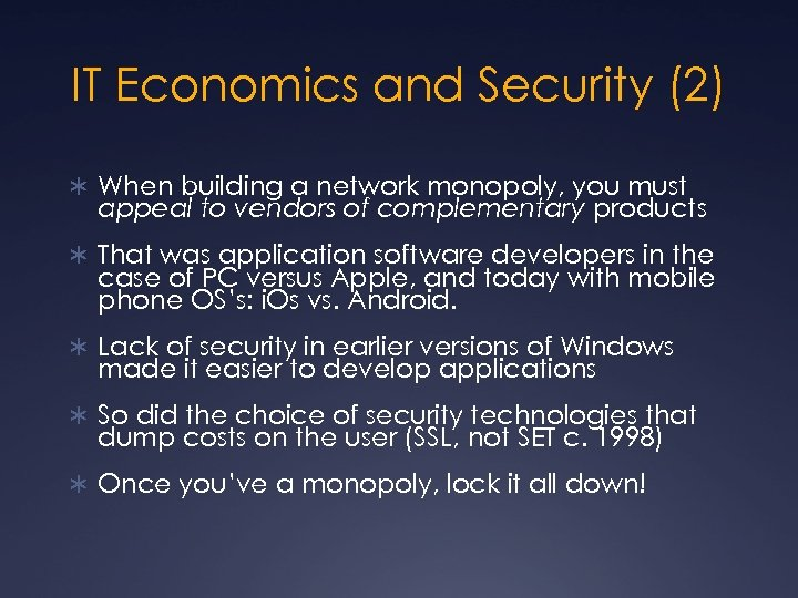 IT Economics and Security (2) Ü When building a network monopoly, you must appeal