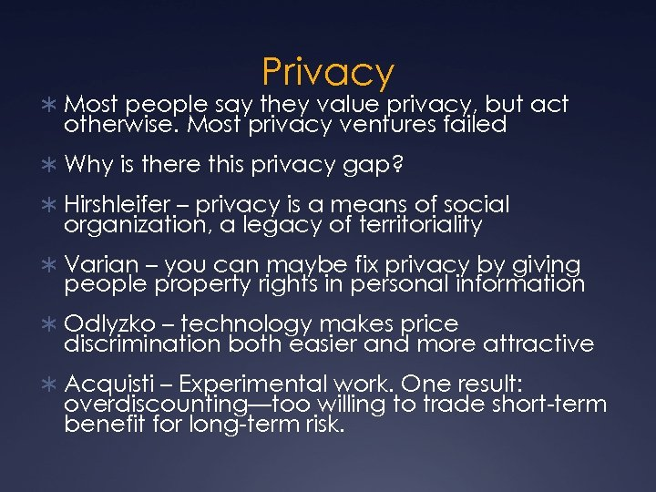 Privacy Ü Most people say they value privacy, but act otherwise. Most privacy ventures