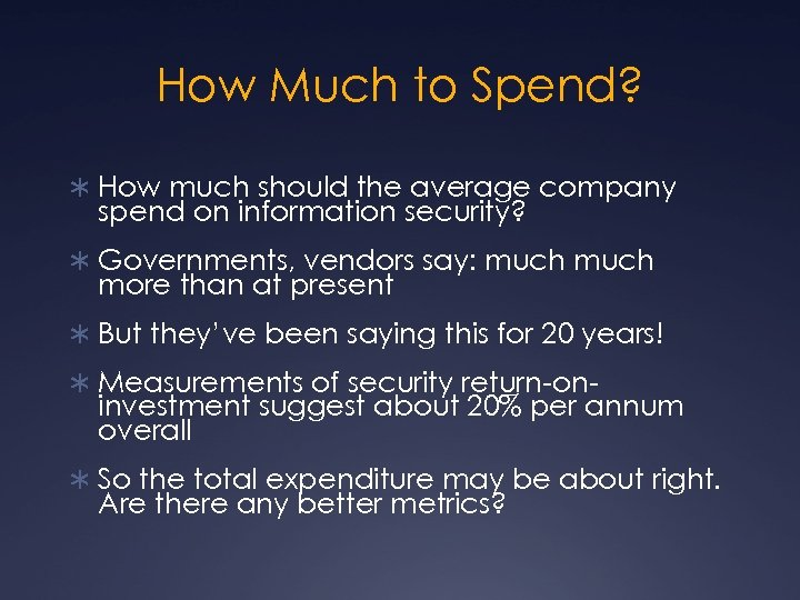 How Much to Spend? Ü How much should the average company spend on information