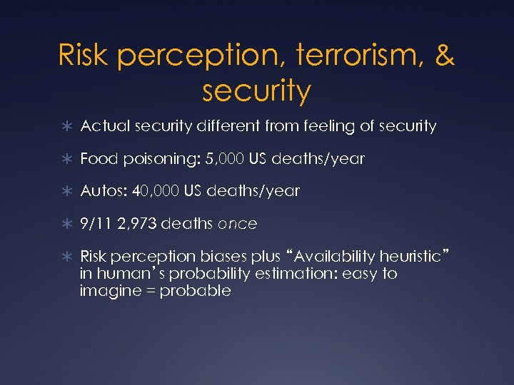 Risk perception, terrorism, & security Ü Actual security different from feeling of security Ü