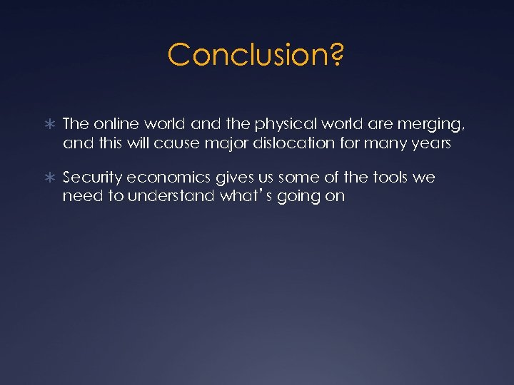 Conclusion? Ü The online world and the physical world are merging, and this will