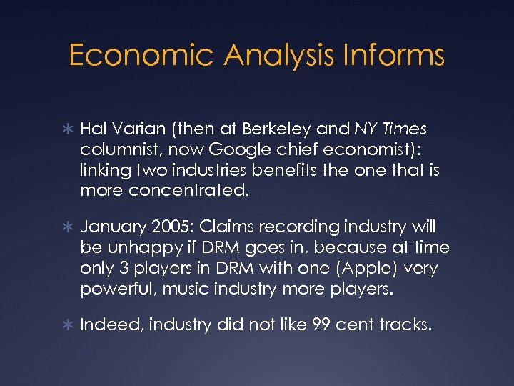 Economic Analysis Informs Ü Hal Varian (then at Berkeley and NY Times columnist, now