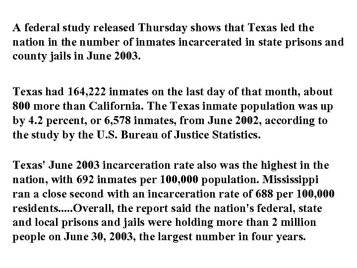 A federal study released Thursday shows that Texas led the nation in the number