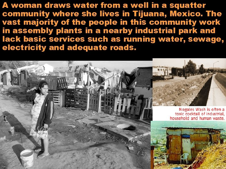 A woman draws water from a well in a squatter community where she lives