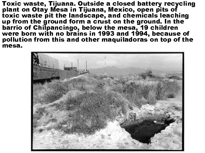 Toxic waste, Tijuana. Outside a closed battery recycling plant on Otay Mesa in Tijuana,