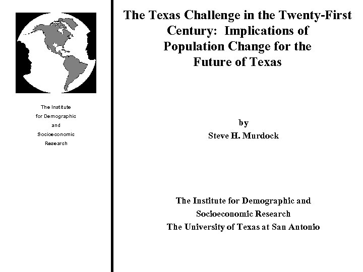 The Texas Challenge in the Twenty-First Century: Implications of Population Change for the Future