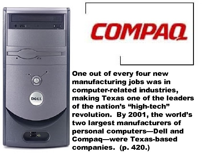 One out of every four new manufacturing jobs was in computer-related industries, making Texas