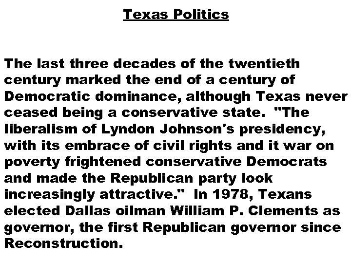 Texas Politics The last three decades of the twentieth century marked the end of
