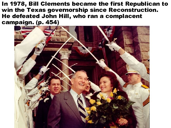 In 1978, Bill Clements became the first Republican to win the Texas governorship since