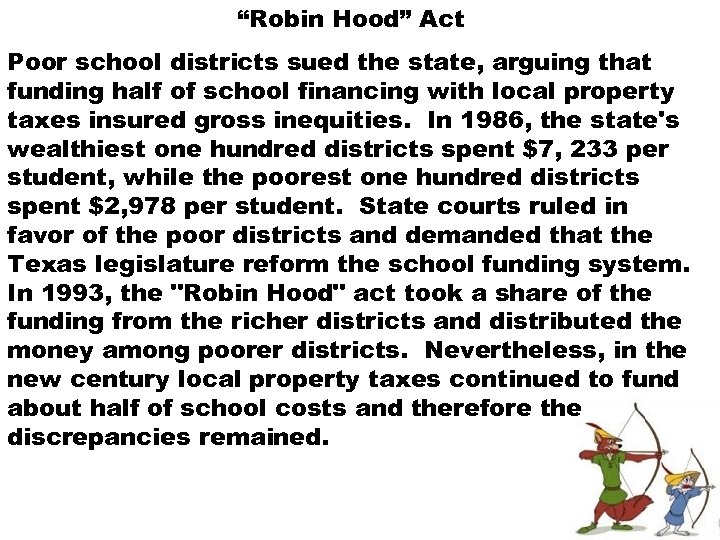 """""""Robin Hood"""" Act Poor school districts sued the state, arguing that funding half of"""