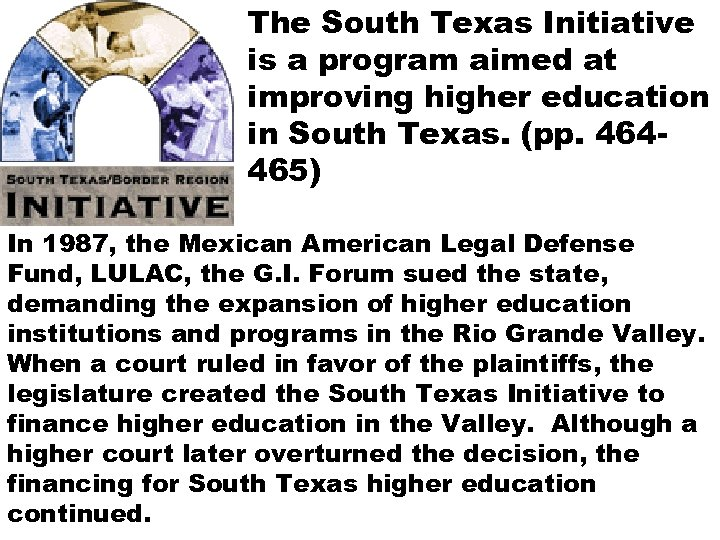 The South Texas Initiative is a program aimed at improving higher education in South
