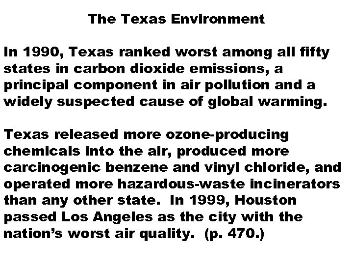 The Texas Environment In 1990, Texas ranked worst among all fifty states in carbon
