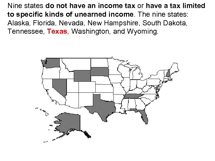 Nine states do not have an income tax or have a tax limited to