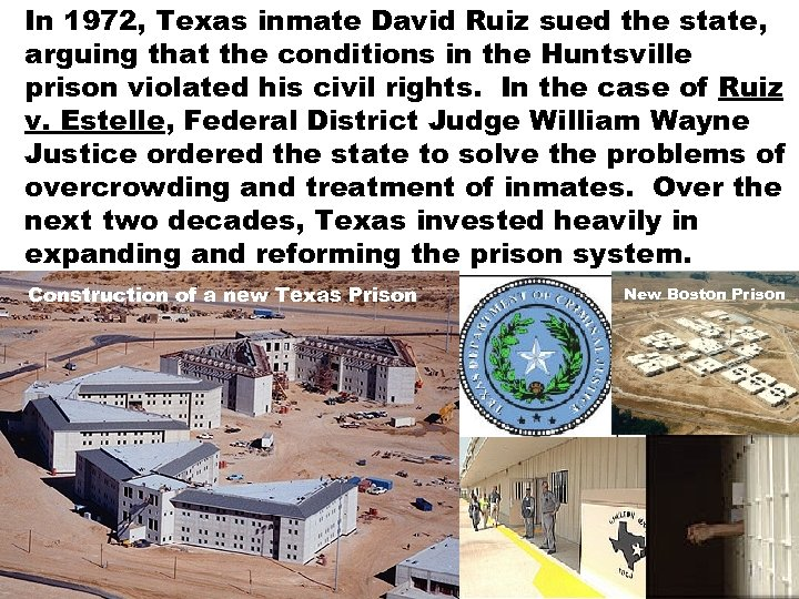 In 1972, Texas inmate David Ruiz sued the state, arguing that the conditions in
