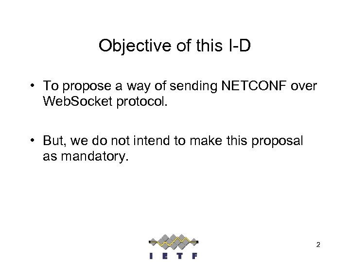 Objective of this I-D • To propose a way of sending NETCONF over Web.