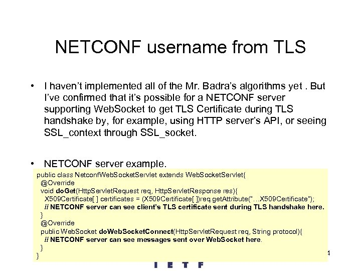 NETCONF username from TLS • I haven't implemented all of the Mr. Badra's algorithms
