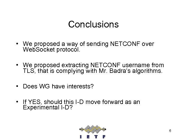 Conclusions • We proposed a way of sending NETCONF over Web. Socket protocol. •