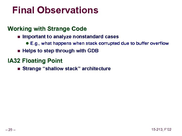 Final Observations Working with Strange Code n Important to analyze nonstandard cases l E.