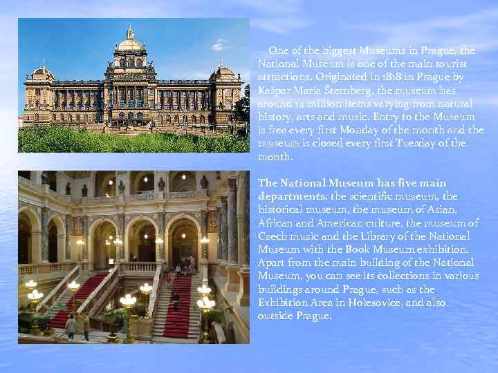One of the biggest Museums in Prague, the National Museum is one of the