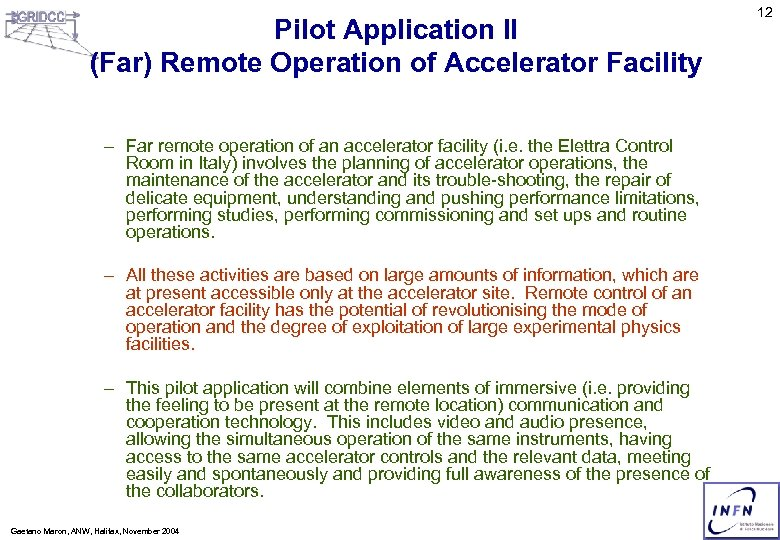 Pilot Application II (Far) Remote Operation of Accelerator Facility – Far remote operation of