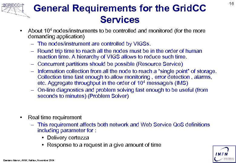 General Requirements for the Grid. CC Services • About 104 nodes/instruments to be controlled