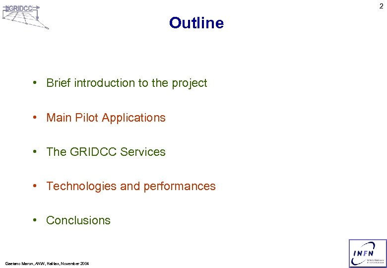 2 Outline • Brief introduction to the project • Main Pilot Applications • The