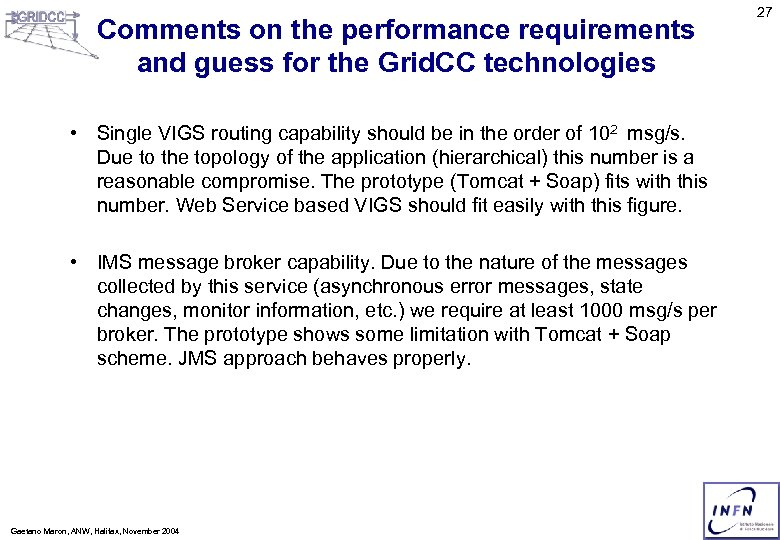 Comments on the performance requirements and guess for the Grid. CC technologies • Single