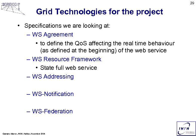 29 Grid Technologies for the project • Specifications we are looking at: – WS
