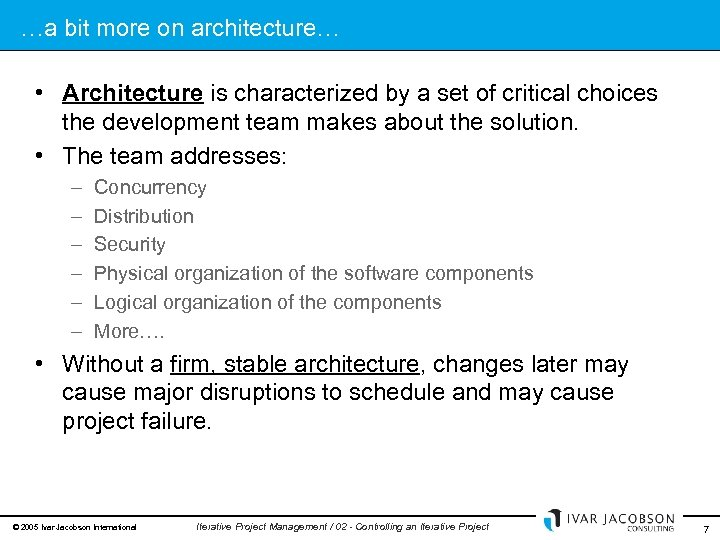 …a bit more on architecture… • Architecture is characterized by a set of critical