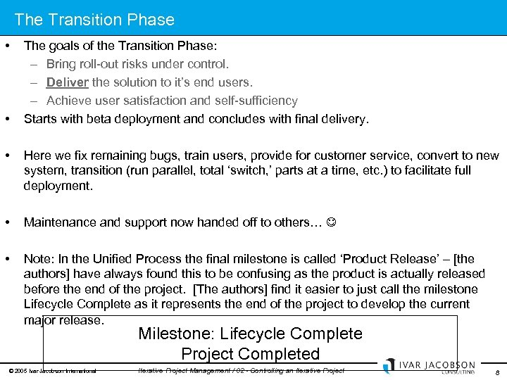 The Transition Phase • • The goals of the Transition Phase: – Bring roll-out