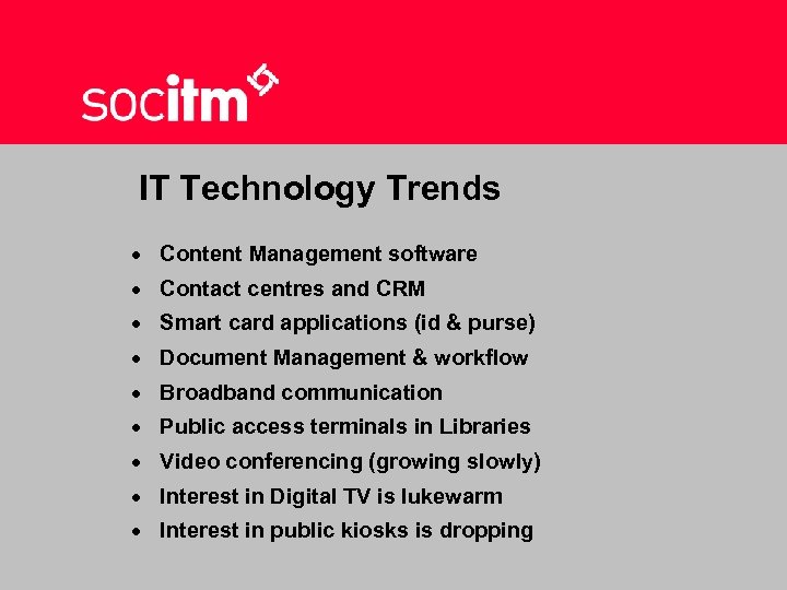 IT Technology Trends · Content Management software · Contact centres and CRM · Smart