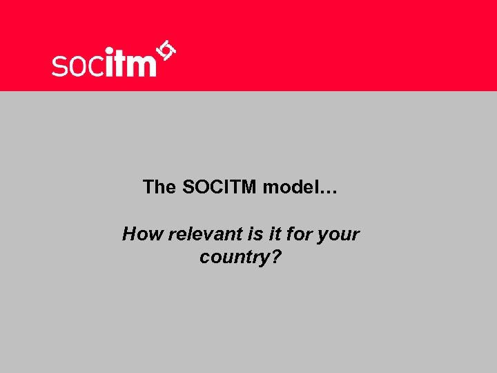 The SOCITM model… How relevant is it for your country?
